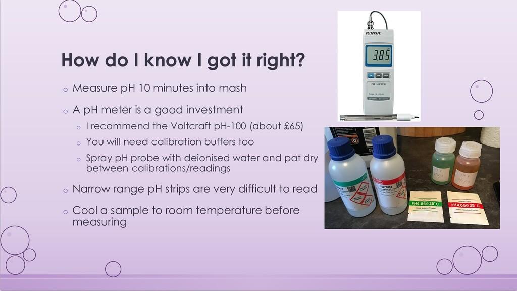 How do I know I got it right? o Measure pH 10 m...
