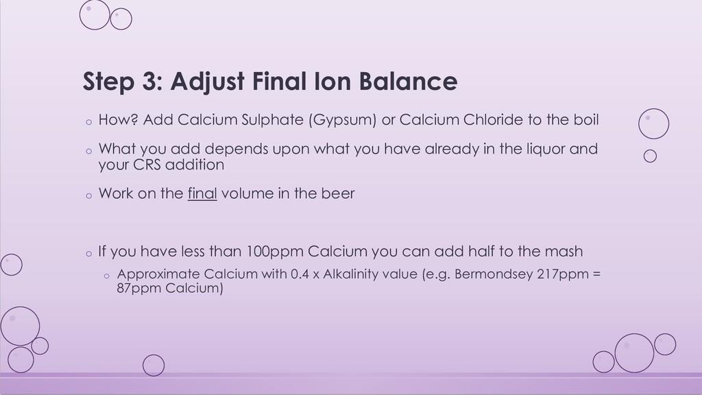Step 3: Adjust Final Ion Balance o How? Add Cal...