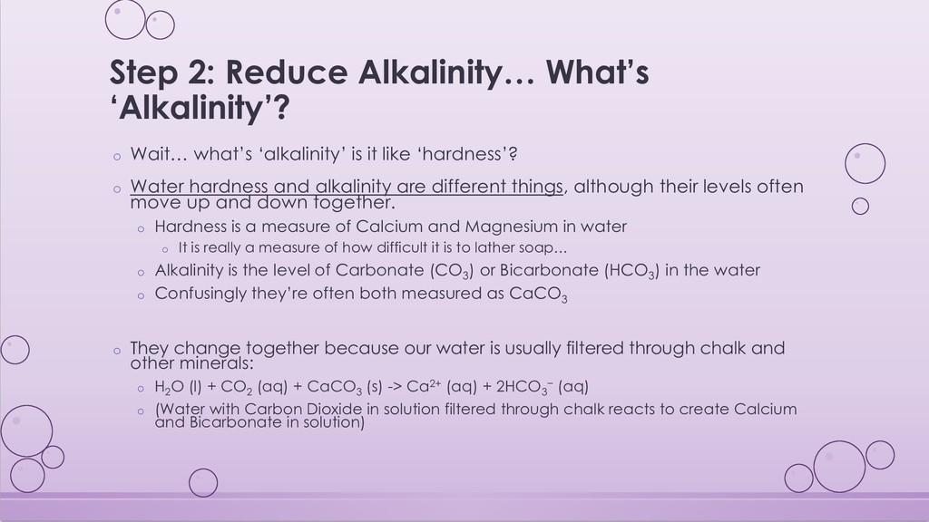Step 2: Reduce Alkalinity… What's 'Alkalinity'?...