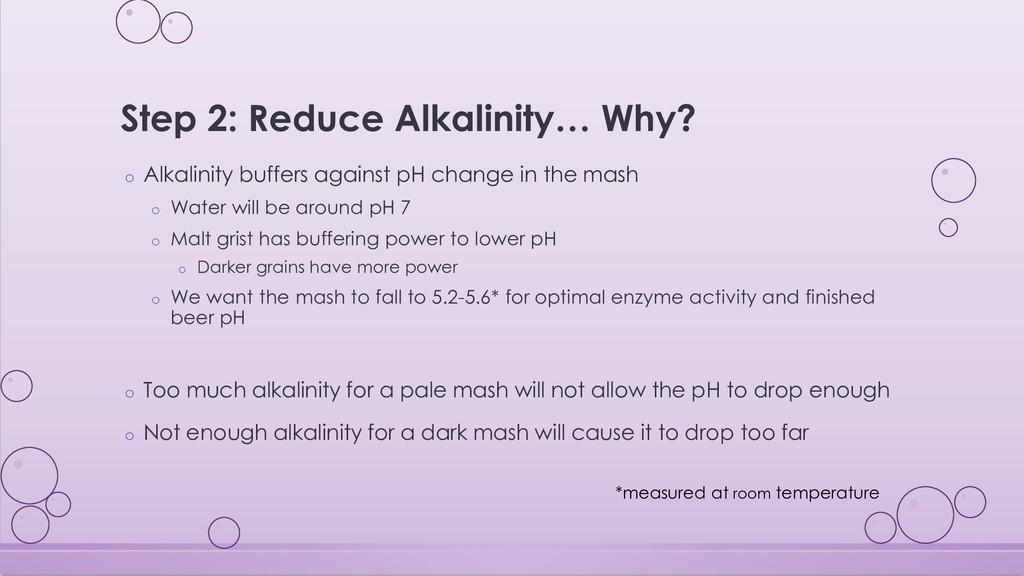 Step 2: Reduce Alkalinity… Why? o Alkalinity bu...
