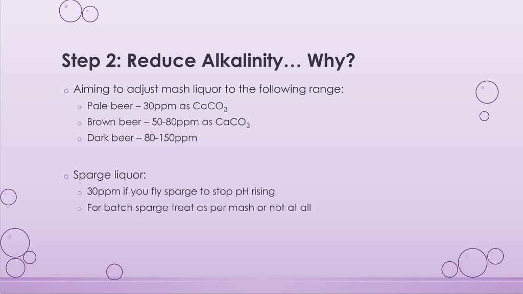 Step 2: Reduce Alkalinity… Why? o Aiming to adj...