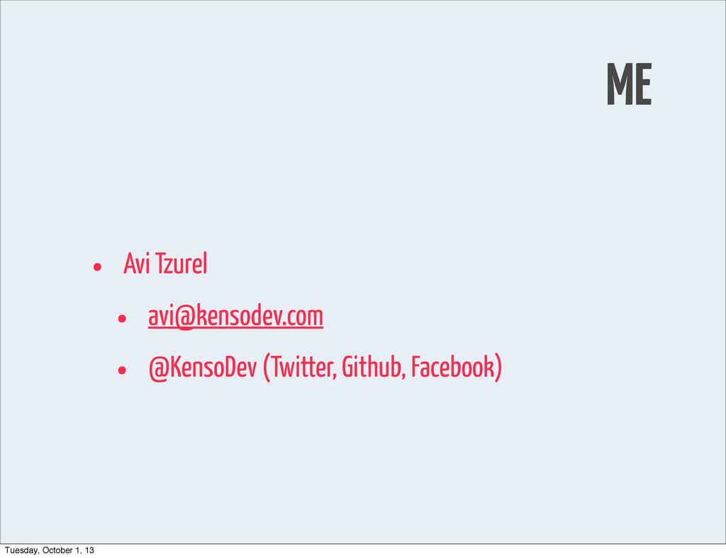 ME • Avi Tzurel • avi@kensodev.com • @KensoDev ...