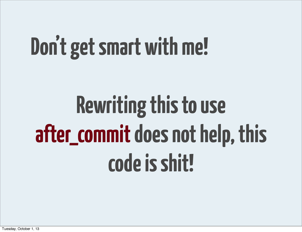 Don't get smart with me! Rewriting this to use ...