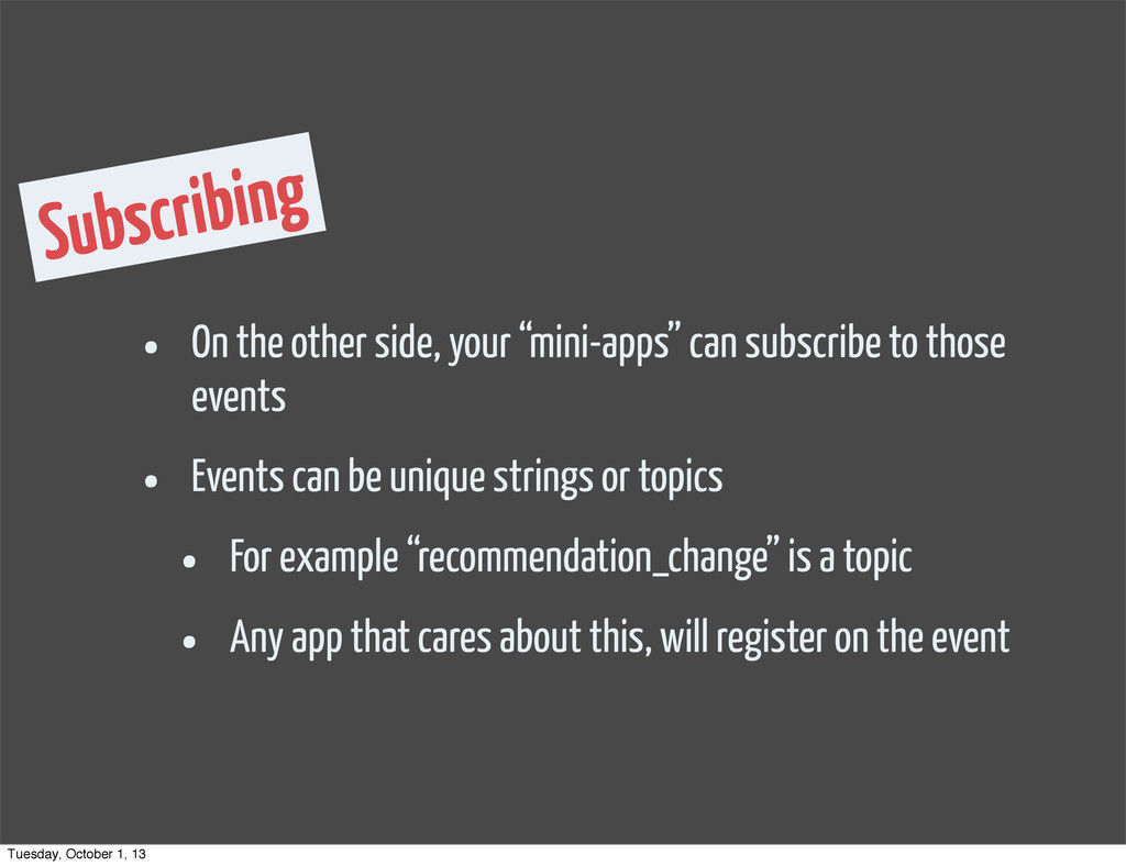 """Subscribing • On the other side, your """"mini-app..."""