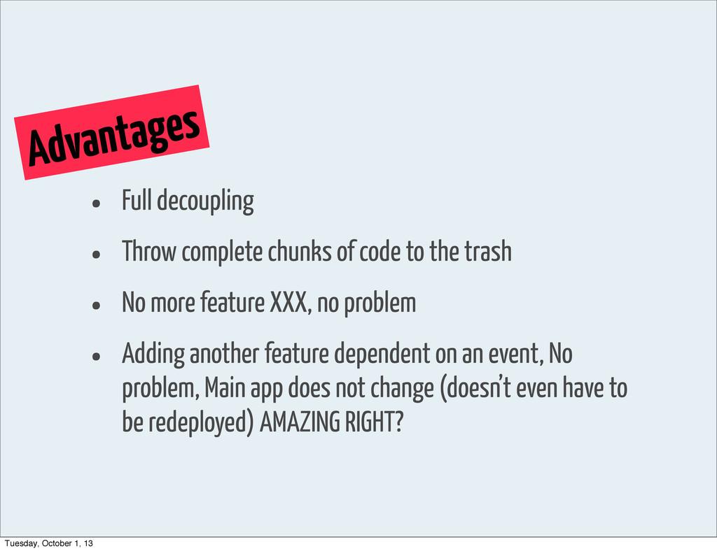 Advantages • Full decoupling • Throw complete c...