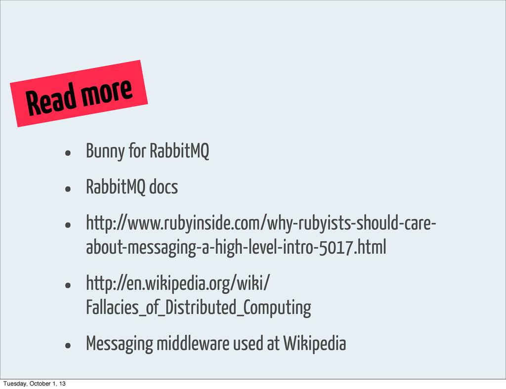 Read more • Bunny for RabbitMQ • RabbitMQ docs ...