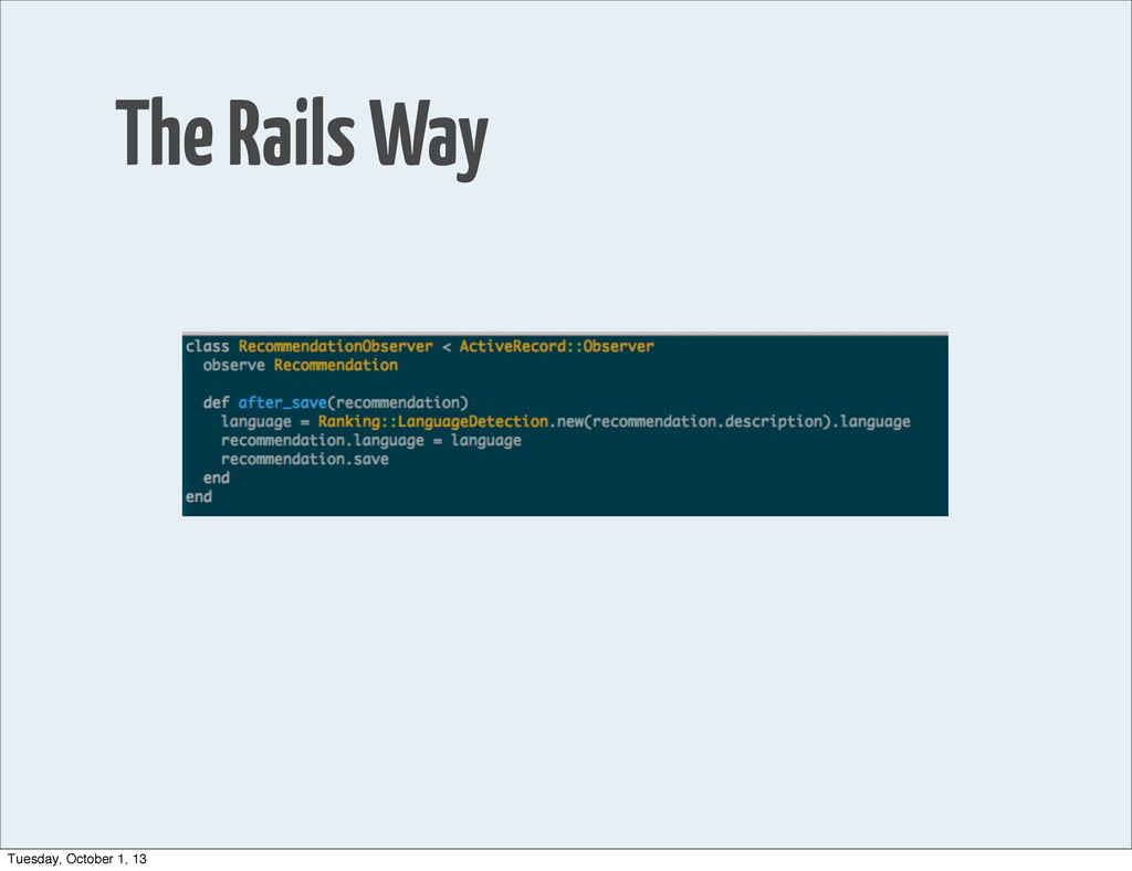 The Rails Way Tuesday, October 1, 13