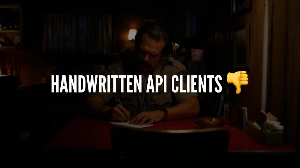 HANDWRITTEN API CLIENTS