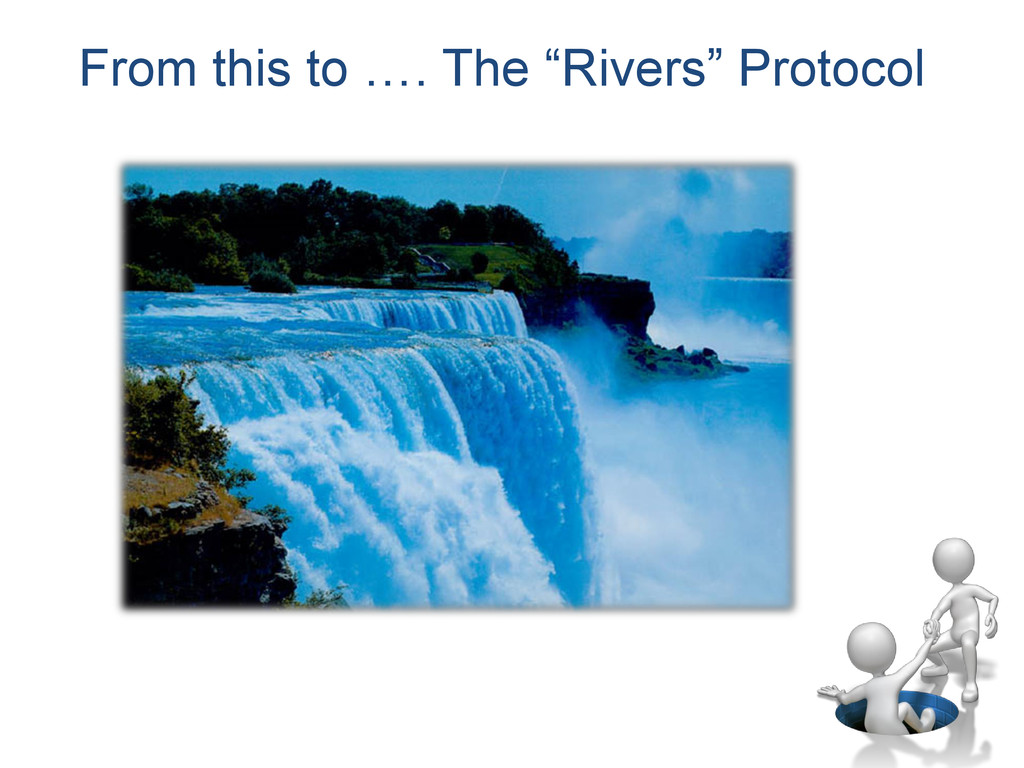 "From this to …. The ""Rivers"" Protocol"