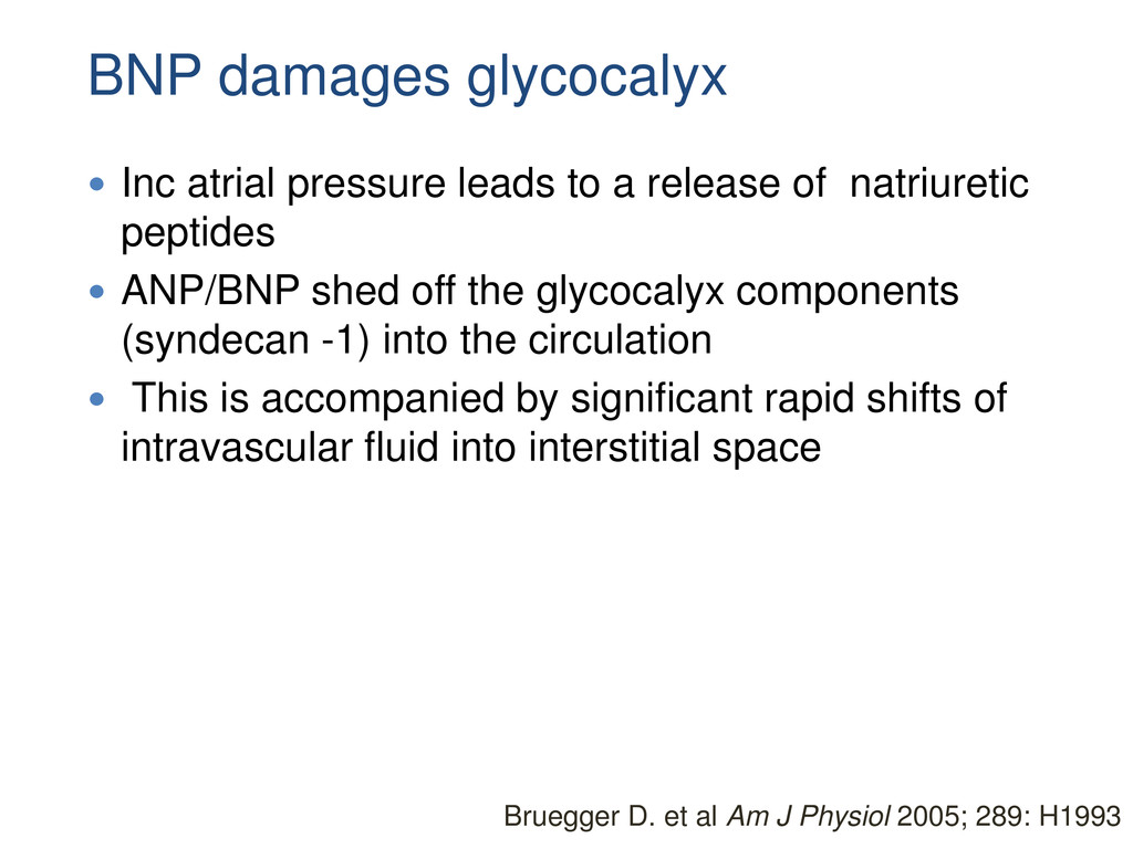 BNP damages glycocalyx  Inc atrial pressure le...