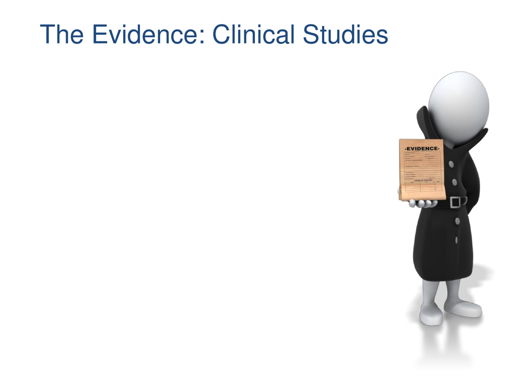 The Evidence: Clinical Studies
