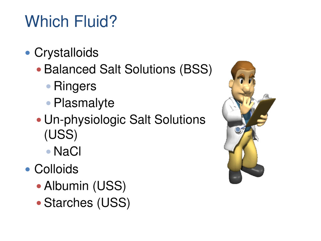 Which Fluid?  Crystalloids  Balanced Salt Sol...