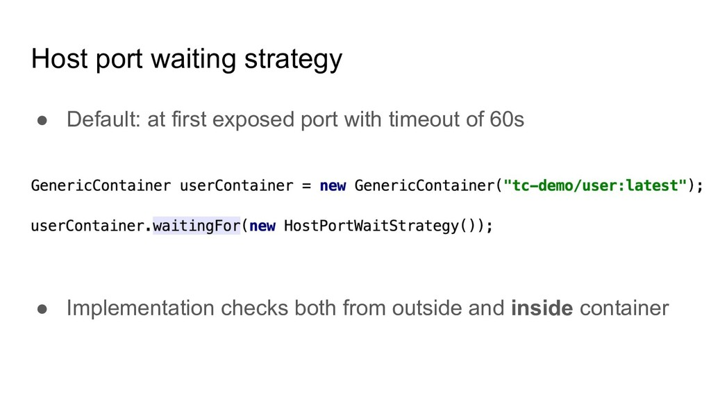 Host port waiting strategy ● Default: at first ...