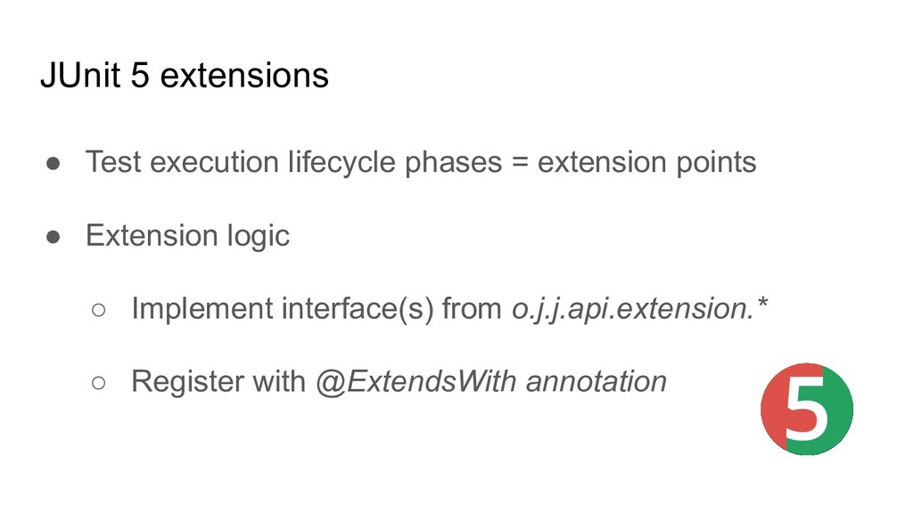 JUnit 5 extensions ● Test execution lifecycle p...