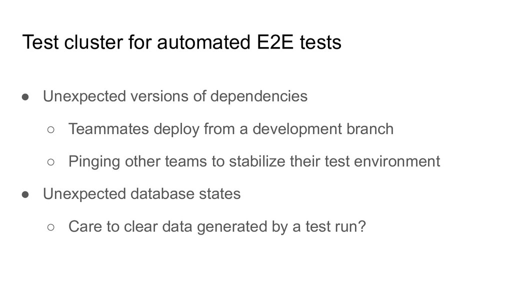 Test cluster for automated E2E tests ● Unexpect...