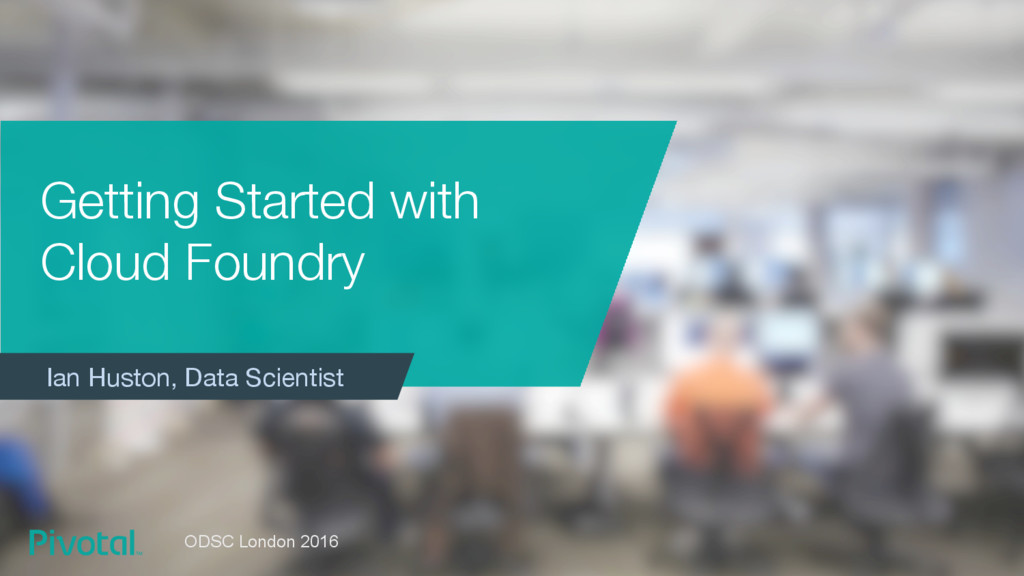 Getting Started with Cloud Foundry • Ian Hust...