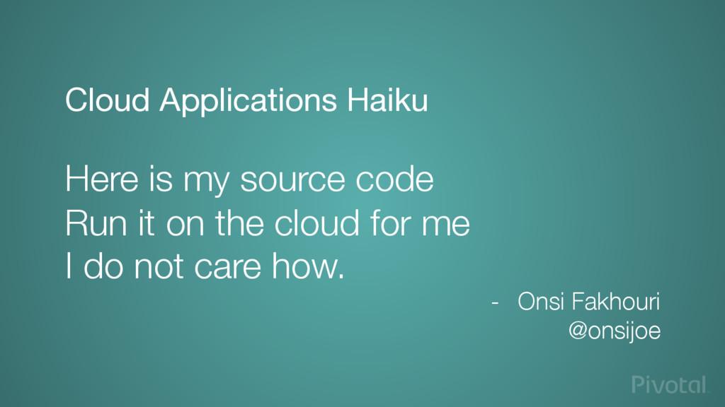 Cloud Applications Haiku  Here is my source c...