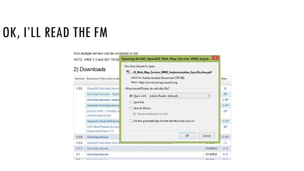 OK, I'LL READ THE FM