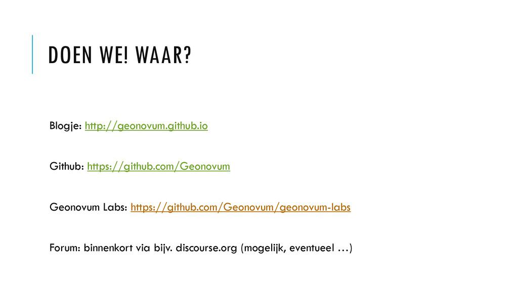DOEN WE! WAAR? Blogje: http://geonovum.github.i...