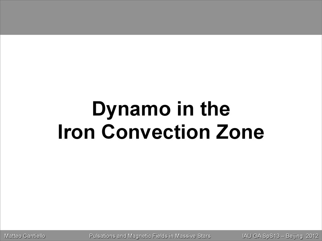 Dynamo in the Iron Convection Zone Matteo Canti...
