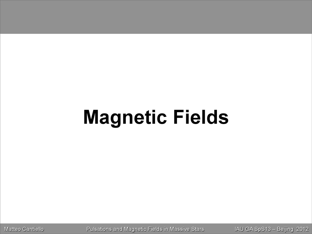 Magnetic Fields Matteo Cantiello Magnetic Field...