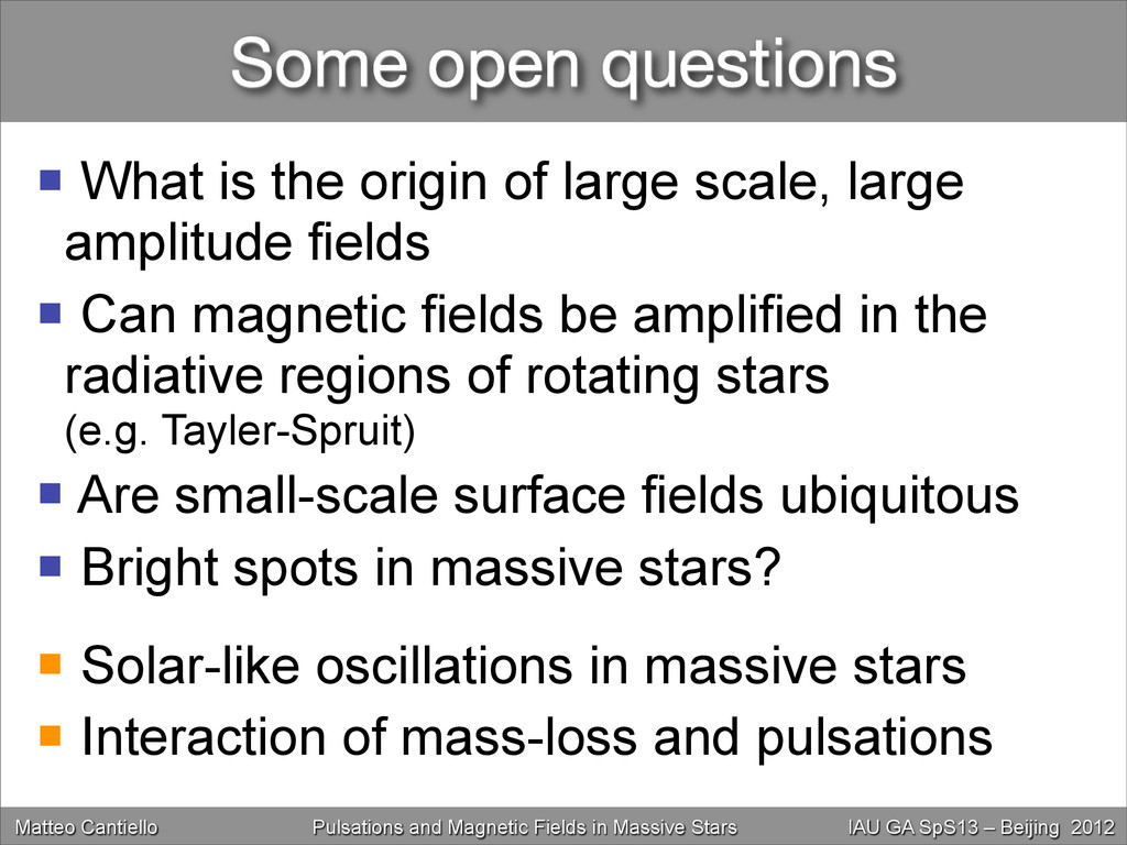 Some open questions Matteo Cantiello Magnetic F...