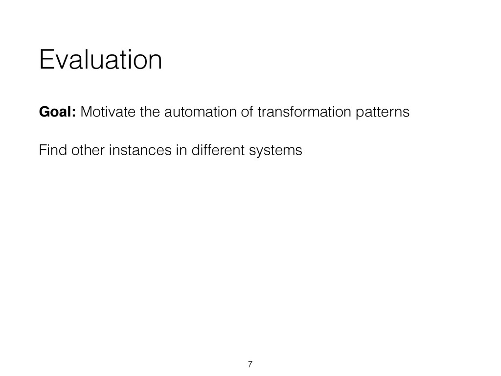 Evaluation Goal: Motivate the automation of tra...