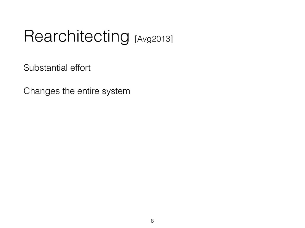 Rearchitecting [Avg2013] Substantial effort Cha...