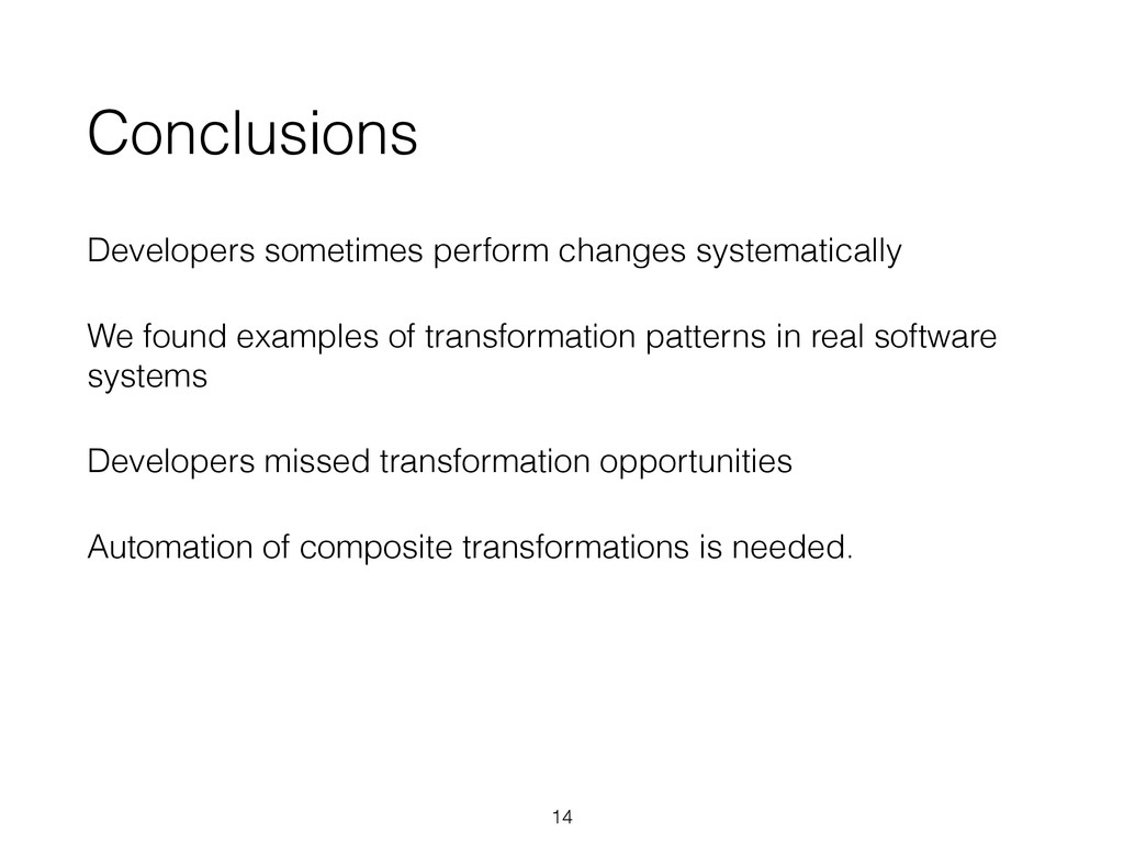 Conclusions Developers sometimes perform change...