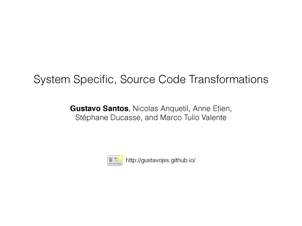 System Specific, Source Code Transformations Gus...