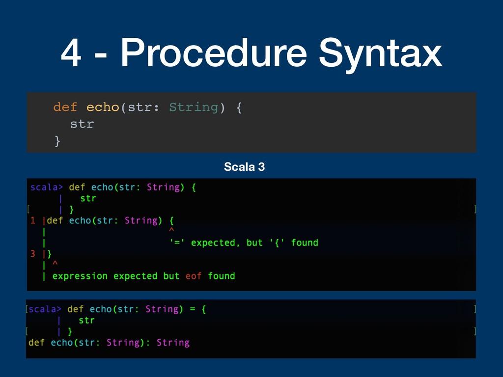 4 - Procedure Syntax def echo(str: String) { st...