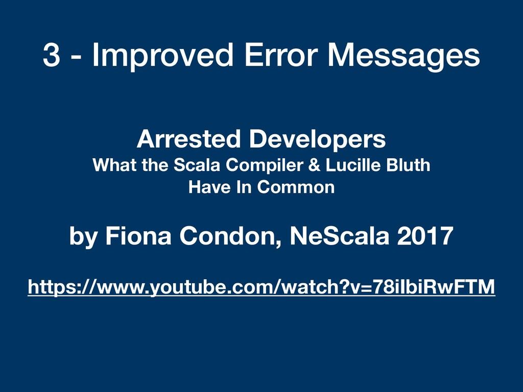 3 - Improved Error Messages Arrested Developers...