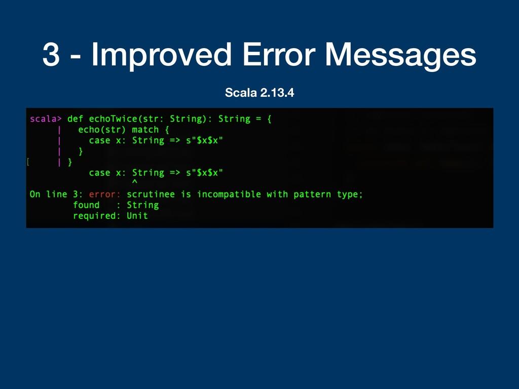 3 - Improved Error Messages Scala 2.13.4