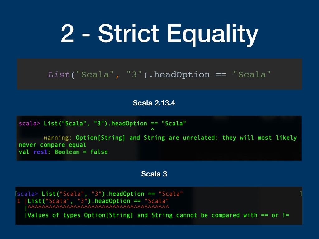 "2 - Strict Equality List(""Scala"", ""3"").headOpti..."