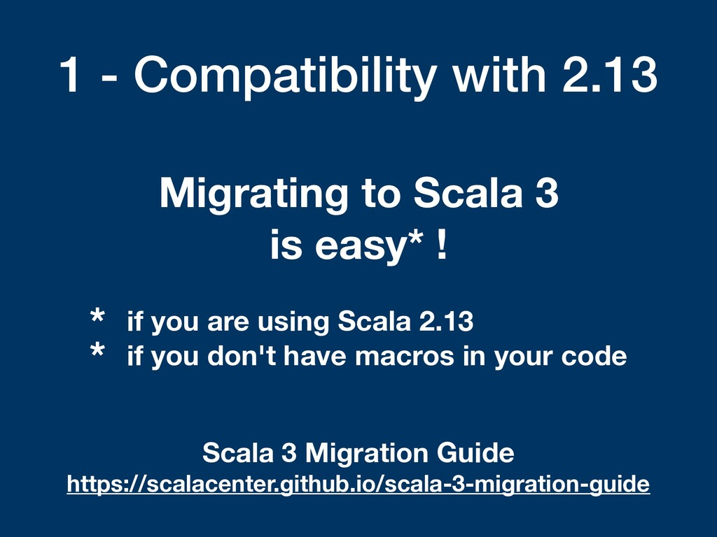 1 - Compatibility with 2.13 Migrating to Scala ...