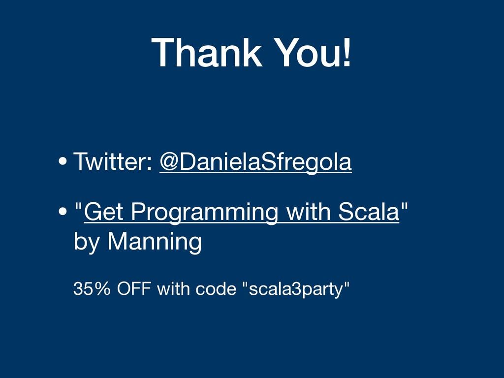"""Thank You! •Twitter: @DanielaSfregola  •""""Get Pr..."""