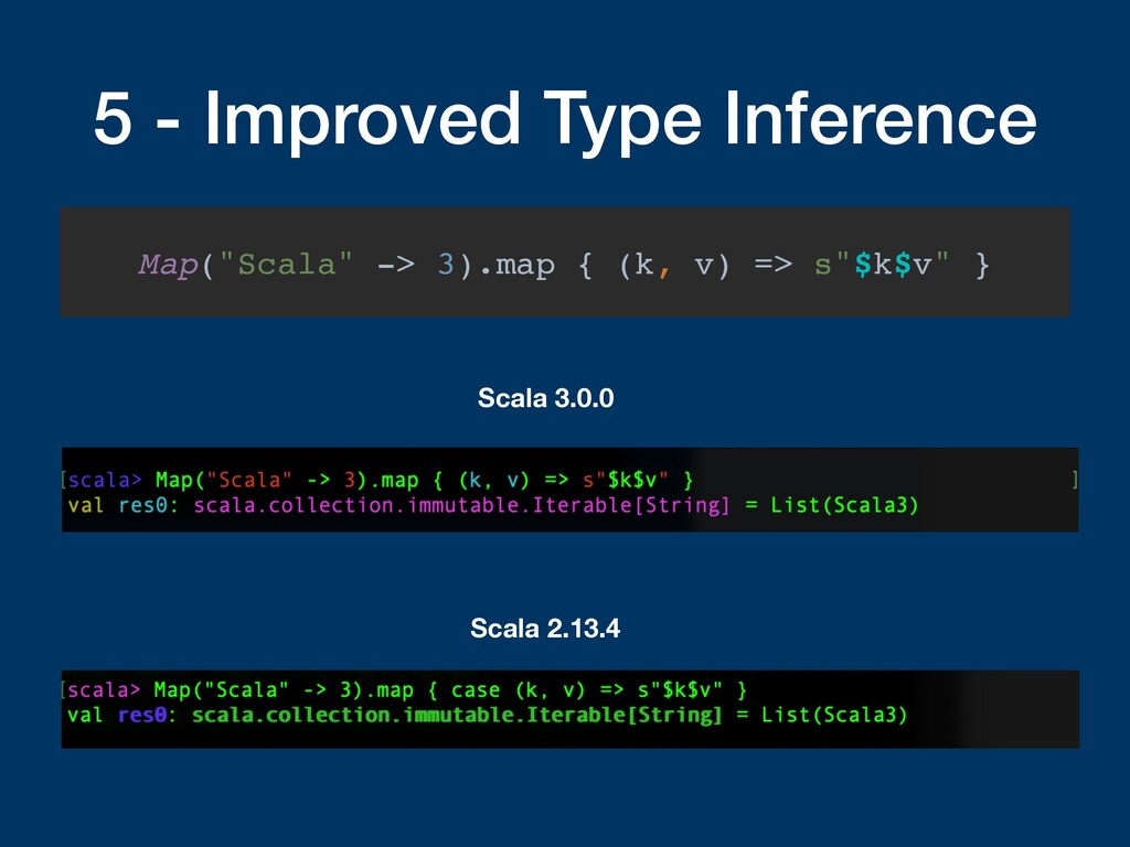 """5 - Improved Type Inference Map(""""Scala"""" -> 3).m..."""