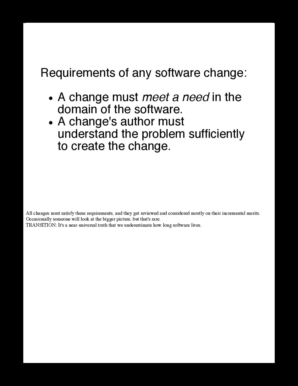 All changes must satisfy these requirements, an...