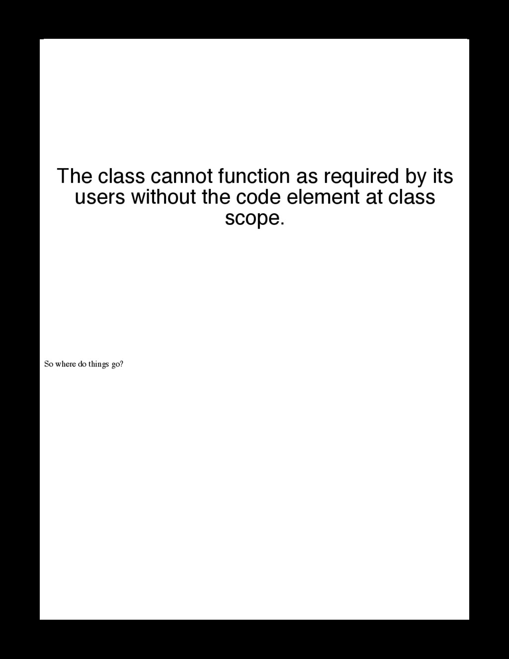 So where do things go? The class cannot functio...