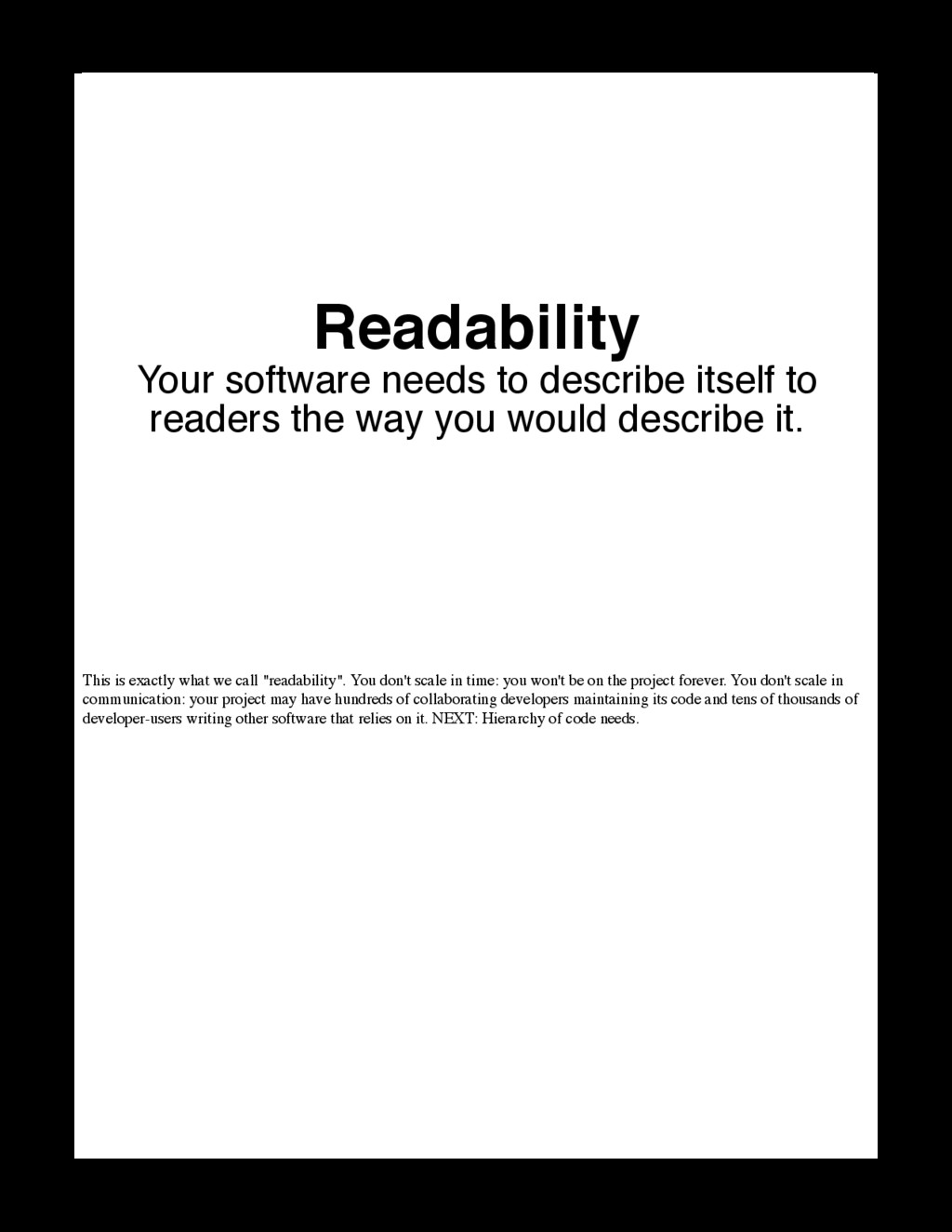 "This is exactly what we call ""readability"". You..."