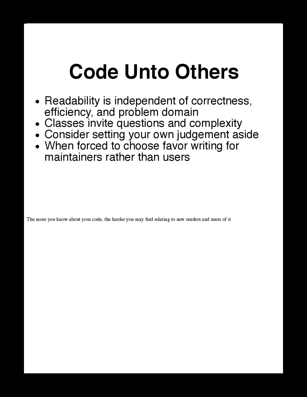The more you know about your code, the harder y...