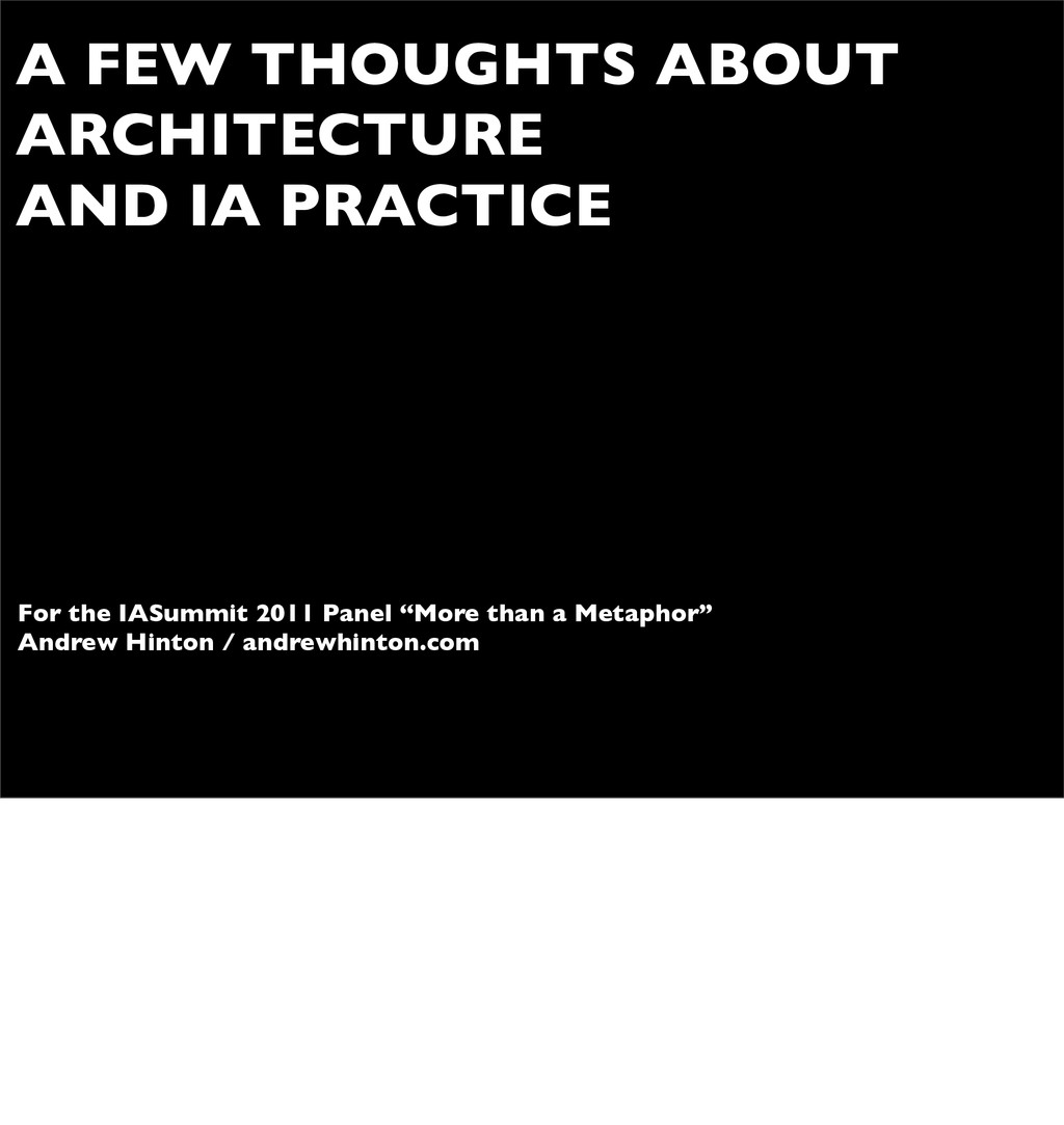 A FEW THOUGHTS ABOUT ARCHITECTURE AND IA PRACTI...