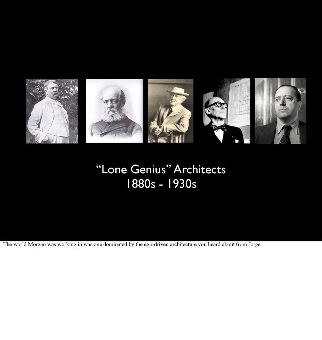 """""""Lone Genius"""" Architects 1880s - 1930s The worl..."""