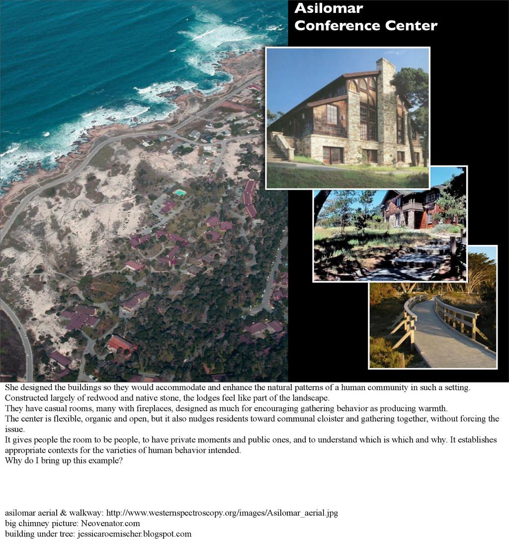 Asilomar Conference Center She designed the bui...