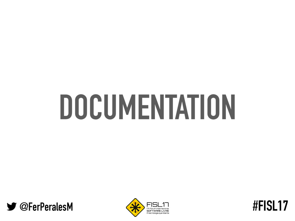 @FerPeralesM #FISL17 DOCUMENTATION