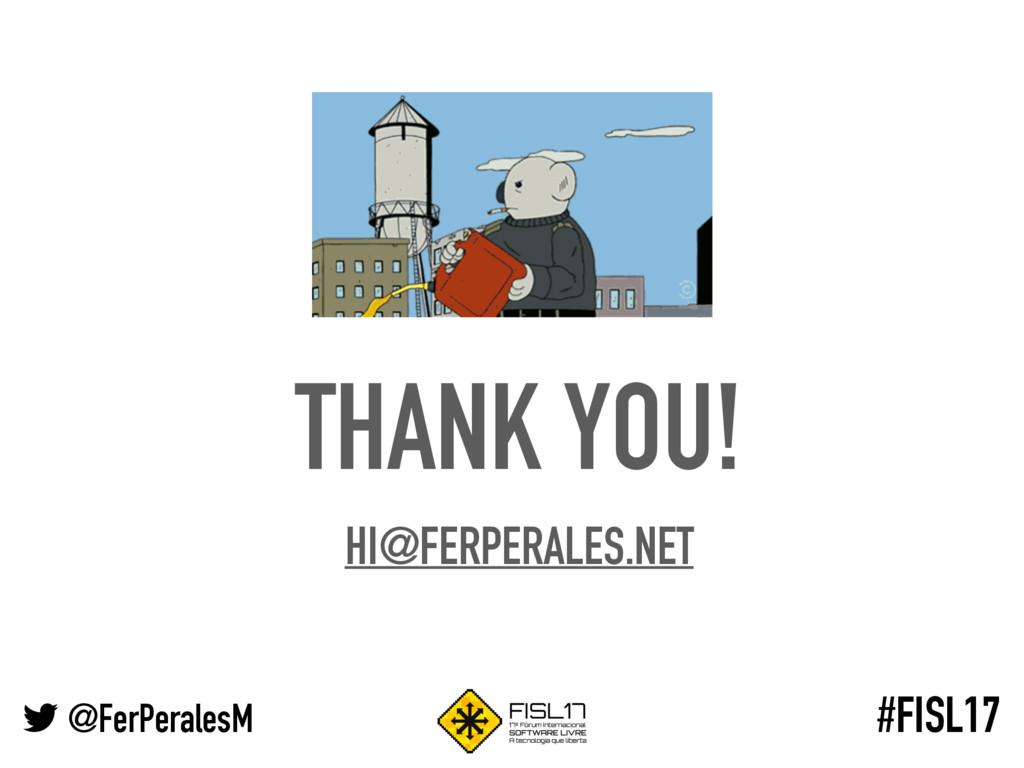 @FerPeralesM #FISL17 THANK YOU! HI@FERPERALES.N...