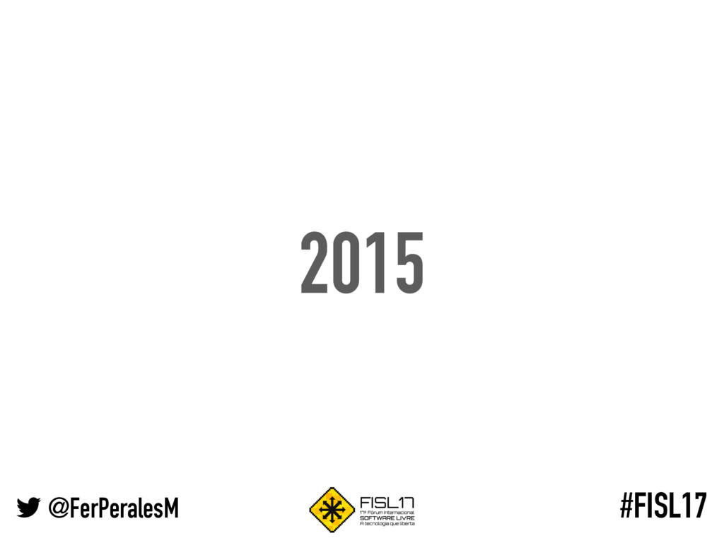 @FerPeralesM #FISL17 2015
