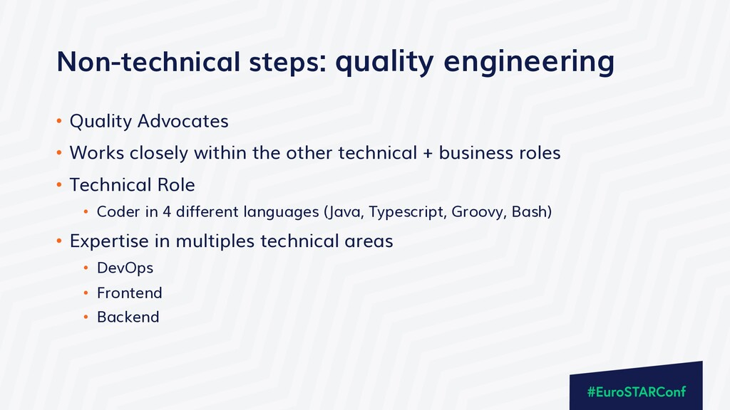 Non-technical steps: quality engineering • Qual...