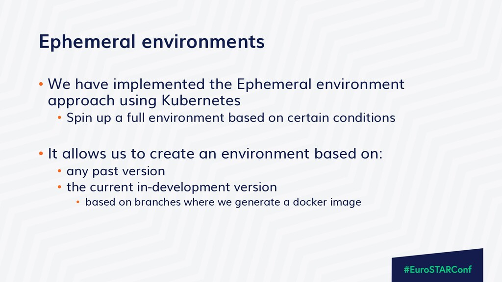 Ephemeral environments • We have implemented th...