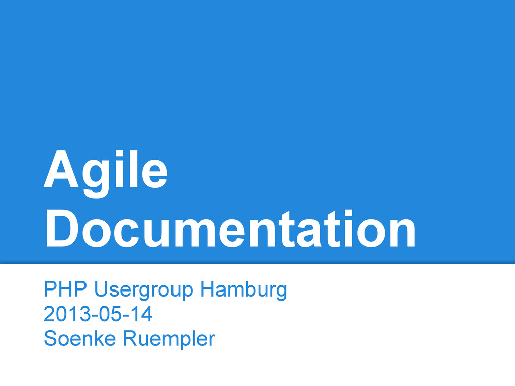 Agile Documentation PHP Usergroup Hamburg 2013-...